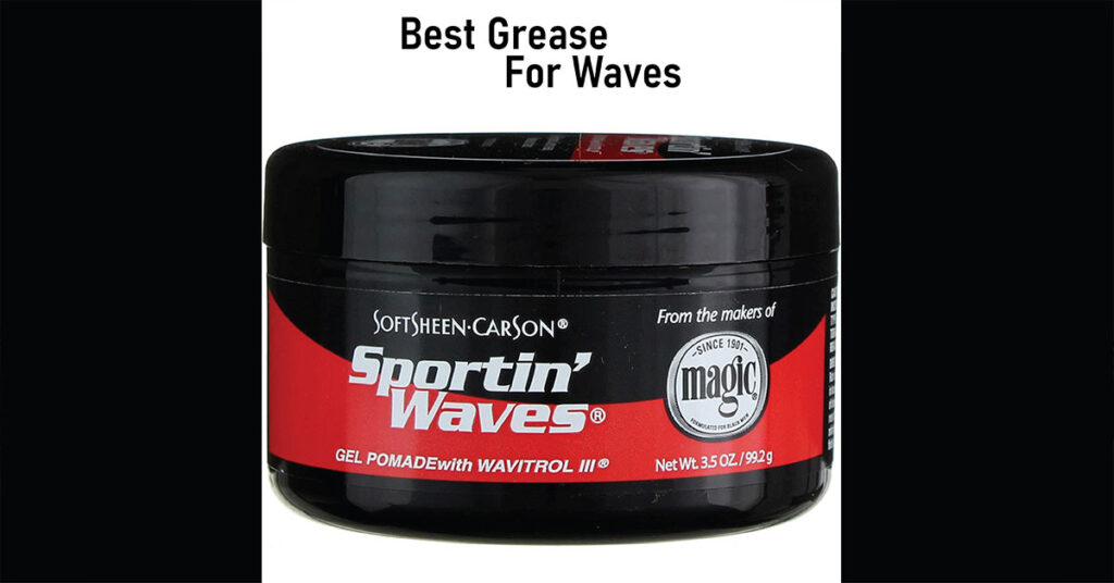 best grease for waves