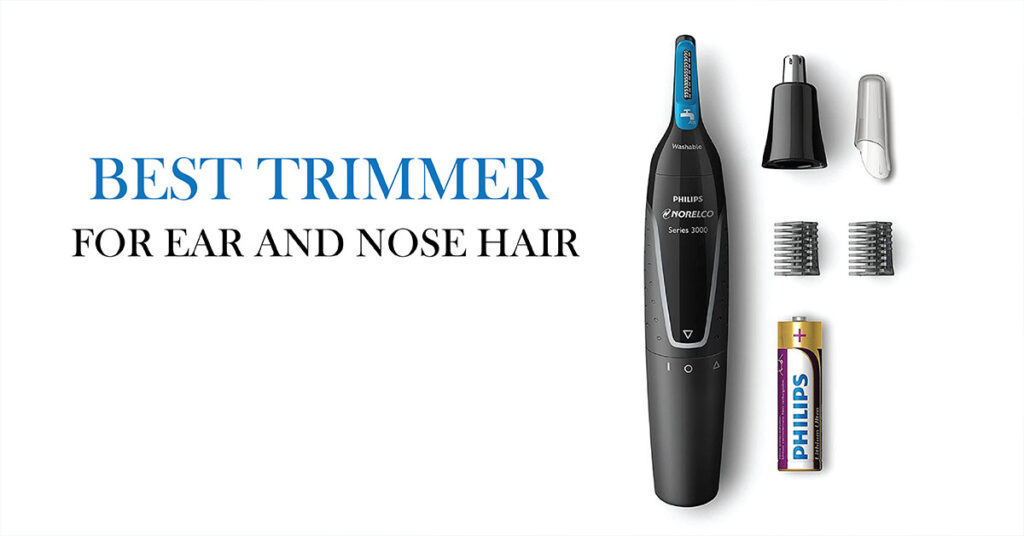 best trimmer for nose and ear hair